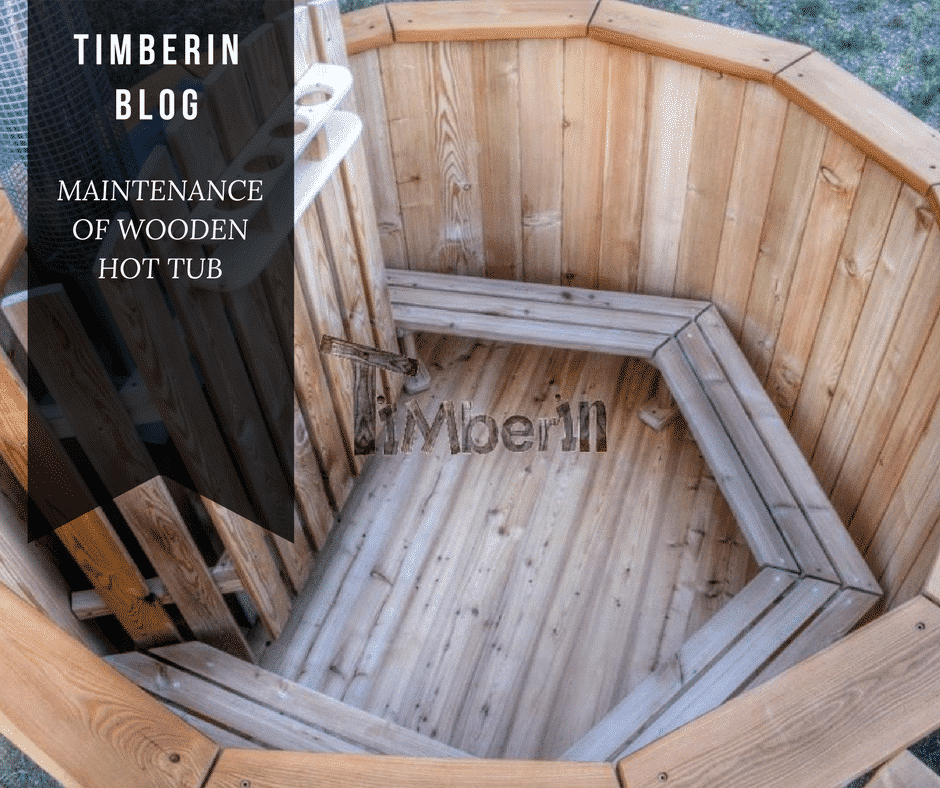 MAINTENANCE OF THE WOODEN HOT TUB: WHAT DO YOU NEED TO KNOW ?