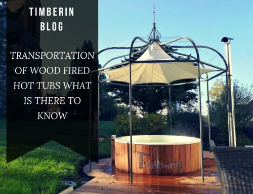 TRANSPORTATION OF WOOD FIRED HOT TUBS WHAT IS THERE TO KNOW